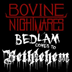 Bedlam Comes to Bethlehem (Volume III)
